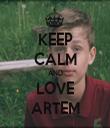 KEEP CALM AND LOVE ARTEM - Personalised Tea Towel: Premium