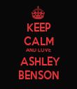 KEEP CALM AND LOVE  ASHLEY BENSON - Personalised Tea Towel: Premium