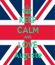KEEP CALM AND LOVE Auguste - Personalised Tea Towel: Premium