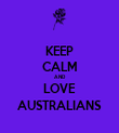 KEEP CALM AND LOVE AUSTRALIANS - Personalised Tea Towel: Premium
