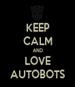 KEEP CALM AND LOVE AUTOBOTS - Personalised Tea Towel: Premium