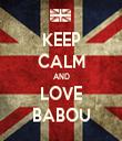 KEEP CALM AND LOVE BABOU - Personalised Tea Towel: Premium