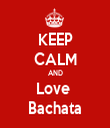 KEEP CALM AND Love  Bachata - Personalised Tea Towel: Premium