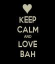 KEEP CALM AND LOVE BAH - Personalised Tea Towel: Premium