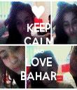 KEEP CALM AND LOVE BAHAR - Personalised Tea Towel: Premium