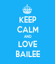 KEEP CALM AND LOVE BAILEE - Personalised Tea Towel: Premium