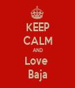 KEEP CALM AND Love  Baja - Personalised Tea Towel: Premium