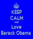 KEEP CALM AND Love Barack Obama  - Personalised Tea Towel: Premium