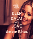KEEP CALM AND LOVE Barbie Klaus - Personalised Tea Towel: Premium