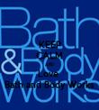 KEEP CALM AND Love  Bath and Body Works - Personalised Tea Towel: Premium