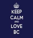 KEEP CALM AND LOVE BC - Personalised Tea Towel: Premium
