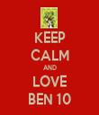 KEEP CALM AND LOVE BEN 10 - Personalised Tea Towel: Premium