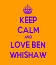 KEEP CALM AND LOVE BEN WHISHAW - Personalised Tea Towel: Premium