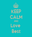 KEEP CALM AND Love  Best - Personalised Tea Towel: Premium