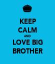 KEEP CALM AND LOVE BIG BROTHER - Personalised Tea Towel: Premium