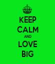 KEEP CALM AND LOVE BIG - Personalised Tea Towel: Premium