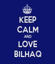 KEEP CALM AND LOVE BILHAQ - Personalised Tea Towel: Premium