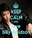 KEEP CALM AND love billy davidson - Personalised Tea Towel: Premium