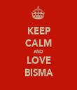 KEEP CALM AND LOVE BISMA - Personalised Tea Towel: Premium