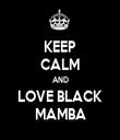 KEEP CALM AND LOVE BLACK MAMBA - Personalised Tea Towel: Premium