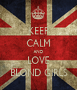KEEP CALM AND LOVE BLOND GIRLS - Personalised Tea Towel: Premium