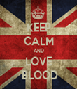 KEEP CALM AND LOVE  BLOOD - Personalised Tea Towel: Premium