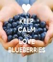 KEEP CALM AND LOVE BLUEBERRIES - Personalised Tea Towel: Premium