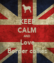 KEEP CALM AND Love Border collies - Personalised Tea Towel: Premium