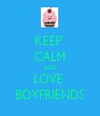 KEEP  CALM AND LOVE  BOYFRIENDS - Personalised Tea Towel: Premium