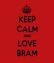 KEEP CALM AND LOVE BRAM - Personalised Tea Towel: Premium