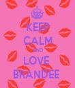 KEEP CALM AND LOVE  BRANDEE  - Personalised Tea Towel: Premium