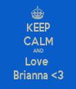KEEP CALM AND Love  Brianna <3 - Personalised Tea Towel: Premium
