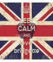 KEEP CALM AND love  bridgette - Personalised Tea Towel: Premium