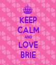 KEEP CALM AND LOVE BRIE - Personalised Tea Towel: Premium