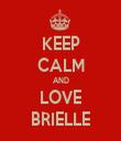 KEEP CALM AND LOVE BRIELLE - Personalised Tea Towel: Premium