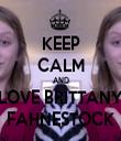 KEEP CALM AND LOVE BRITTANY FAHNESTOCK - Personalised Tea Towel: Premium