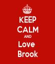 KEEP CALM AND Love  Brook - Personalised Tea Towel: Premium