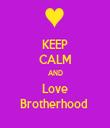 KEEP CALM AND Love Brotherhood  - Personalised Tea Towel: Premium