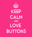 KEEP CALM AND LOVE  BUTTONS - Personalised Tea Towel: Premium
