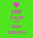 KEEP CALM AND love cameryn - Personalised Tea Towel: Premium