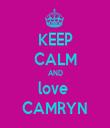 KEEP CALM AND love  CAMRYN - Personalised Tea Towel: Premium