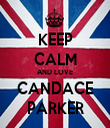 KEEP CALM AND LOVE CANDACE PARKER - Personalised Tea Towel: Premium