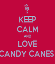 KEEP CALM AND LOVE CANDY CANES  - Personalised Tea Towel: Premium