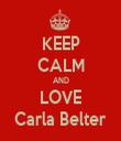 KEEP CALM AND LOVE Carla Belter - Personalised Tea Towel: Premium