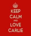 KEEP CALM AND LOVE CARLIE - Personalised Tea Towel: Premium