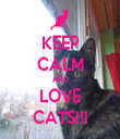 KEEP CALM AND LOVE CATS!!! - Personalised Tea Towel: Premium
