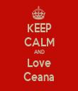 KEEP CALM AND Love Ceana - Personalised Tea Towel: Premium