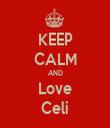 KEEP CALM AND Love Celi - Personalised Tea Towel: Premium