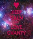 KEEP CALM AND LOVE CHANTY - Personalised Tea Towel: Premium