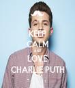 KEEP CALM AND LOVE CHARLIE PUTH - Personalised Tea Towel: Premium